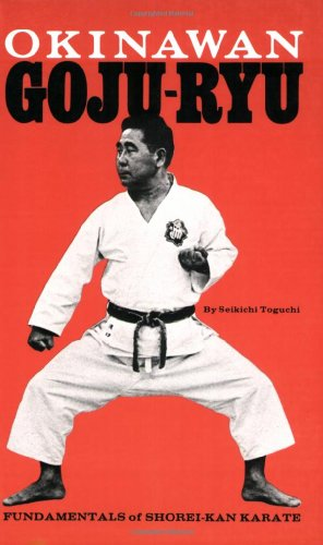 9780897500180: Okinawan Goju-Ryu: Fundamentals of Shorei-Kan Karate (Japanese Arts)