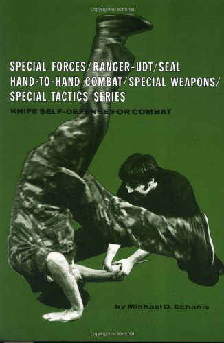 9780897500227: Knife Self-Defense for Combat (Special Forces/Ranger-Udt/Seal Hand-To-Hand Combat/Special Weapons/Special Tactics)