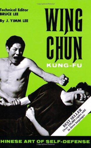 Wing Chun Kung-Fu: Lee, J. Yimm; Lee, Bruce