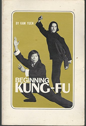 Beginning Kung-Fu: Yuen, Kam