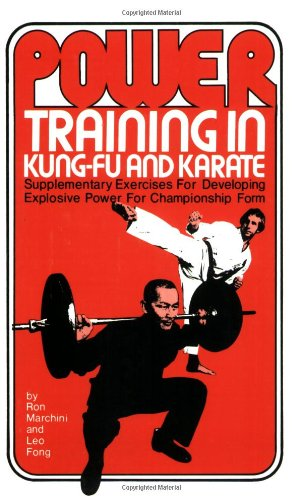 Power Training in Kung-Fu and Karate: Leo Fong; Ronald