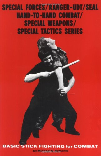 9780897500593: Stick Fighting for Combat: 3 (Special Forces/Ranger-Udt/Seal Hand-to-Hand Combat/Special Weapons/Special Tactics Series)