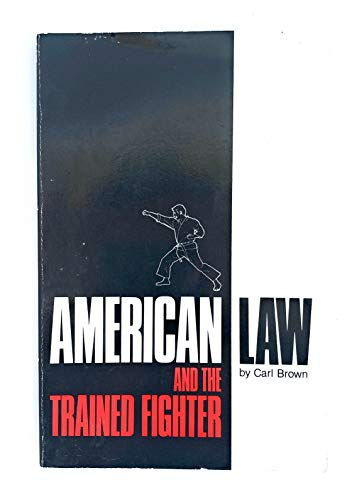 9780897500913: American Law and the Trained Fighter