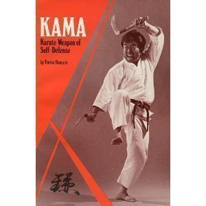 9780897501019: Kama: Karate Weapon of Self-Defense (Weapons Series)