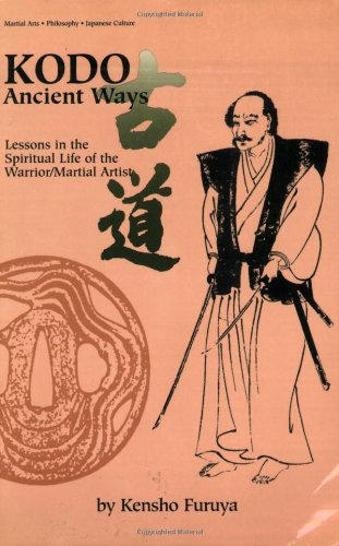 9780897501361: Kodo Ancient Ways: Lessons in the Spiritual Life of the Warrior/Martial Artist
