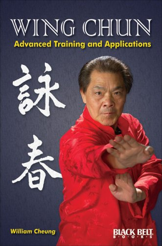 Wing Chun: Advanced Training and Applications: Cheung, William
