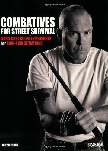 9780897501767: Combatives for Street Survival: Hard-Core Countermeasures for High-Risk Situations