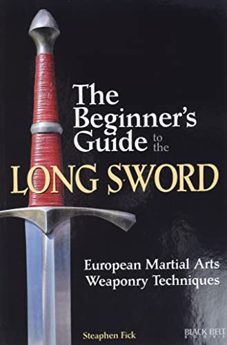 9780897501781: The Beginner's Guide to the Long Sword: European Martial Arts Weaponry Techniques
