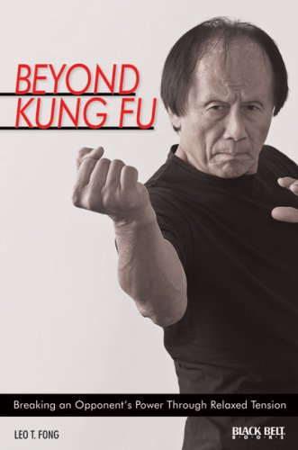 9780897501798: Beyond Kung Fu: Breaking an Opponent's Power Through Relaxed Tension