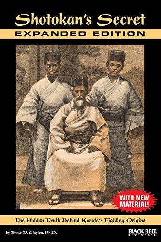 Shotokan's Secret: The Hidden Truth Behind Karate's Fighting Origins: Bruce D. Clayton ...