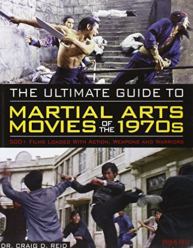 9780897501927: The Ultimate Guide to Martial Arts Movies of the 1970s: 500+ Films Loaded With Action, Weapons and Warriors