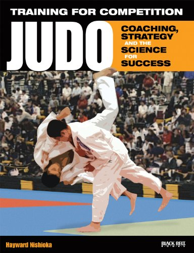 Training for Competition: Judo: Coaching, Strategy and the Science for Success: Nishioka, Hayward