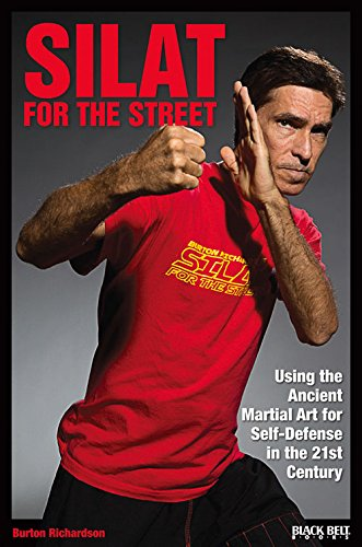 Silat for the Street: Using the Ancient: Richardson, Burton