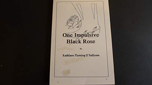 One impulsive black rose: O'Sullivan, Kathleen Fleming