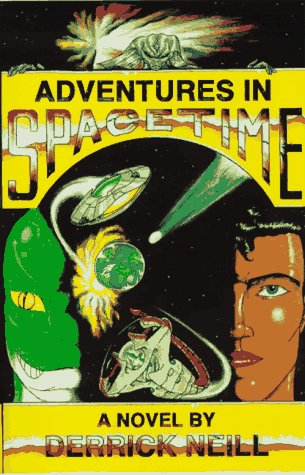 Adventures In Spacetime: Derrick Neill~Bob (Editor)