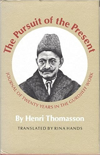 9780897560030: The Pursuit of the Present: Journal of Tenty Years in the Gurdjieff Work