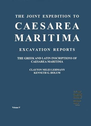 9780897570282: The Greek and Latin Inscriptions of Caesarea Maritima (ASOR SPECIAL PUBLICATIONS)