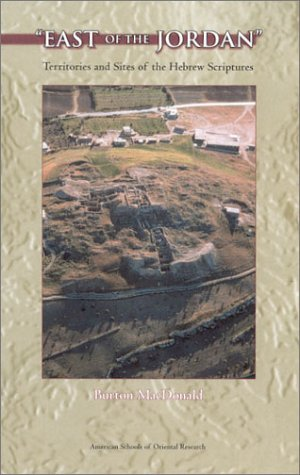 9780897570312: East of the Jordan: Territories and Sites of the Hebrew Scriptures (ASOR Books)