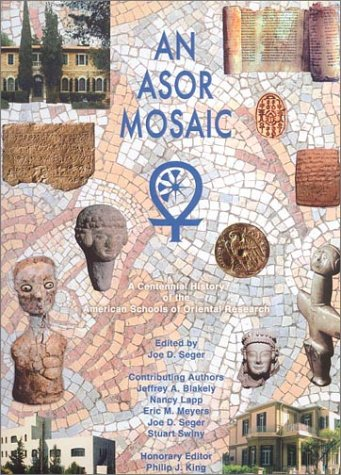 An ASOR Mosaic (ASOR SPECIAL PUBLICATIONS) (0897570332) by Seger, Joe D.