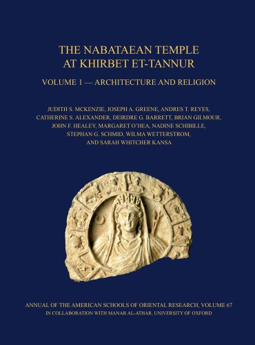 9780897570350: The Nabataean Temple at Khirbet Et-tannur, Jordan, Volume 1: Architecture and Religion. Final Report on Nelson Glueck's 1937 Excavation (Annual of the ... of Oriental Research (Asor)) (Annual of Asor)