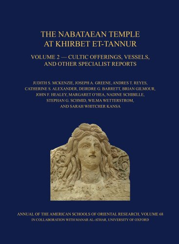 9780897570367: The Nabataean Temple at Khirbet Et-tannur, Jordan, Volume 2: Cultic Offerings, Vessels, and Other Specialist Reports. Final Report on Nelson Glueck's ... of Oriental Research (Asor)) (Annual of Asor)