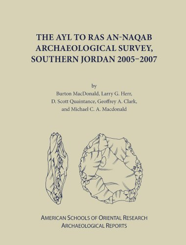 9780897570855: The Ayl to Ras an-Naqab Archaeological Survey, Southern Jordan 2005-2007 (ASOR Arch Reports)