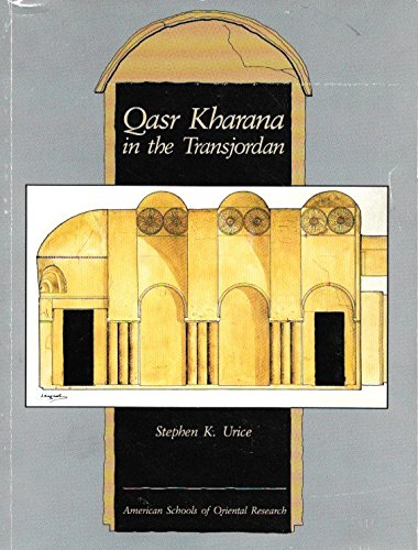 9780897572071: Qasr Kharana in the Transjordan
