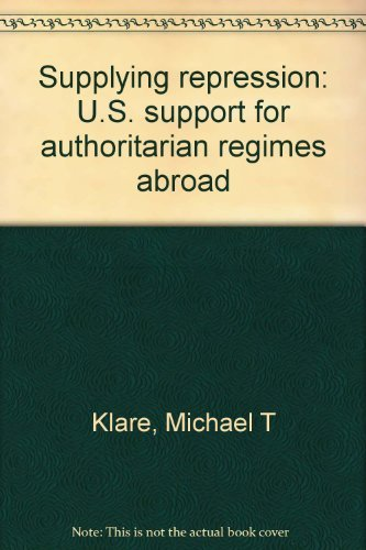 9780897580014: Supplying repression: U.S. support for authoritarian regimes abroad