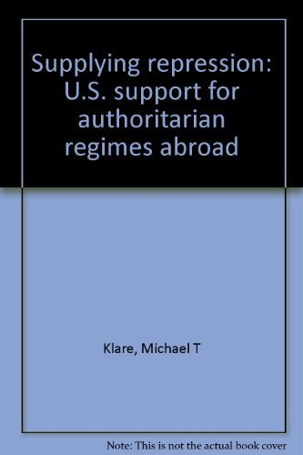 9780897580335: Supplying repression: U.S. support for authoritarian regimes abroad