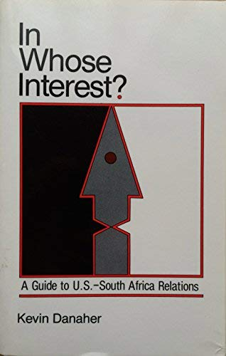 In Whose Interest? : A Guide to U. S.-South Africa Relations