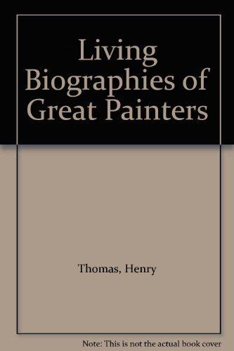 Living Biographies of Great Painters: Henry Thomas; Dana
