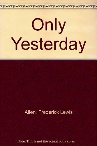9780897609692: Only Yesterday