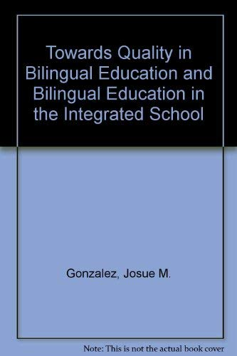 Towards Quality in Bilingual Education and Bilingual Education in the Integrated School