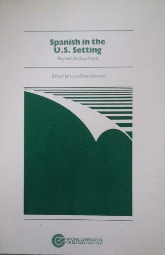 9780897630733: Spanish in the United States Setting: Beyond the Southwest (English and Spanish Edition)