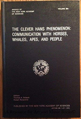 9780897661133: The Clever Hans Phenomenon: Communication With Horses, Whales, Apes, and People (Annals of the New York Academy of Sciences)