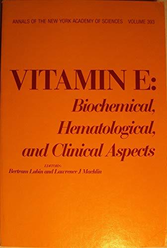 Vitamin E: Biochemical, Hematological, and Clinical Aspects: Lubin, Bertram; Machlin, Lawrence J.