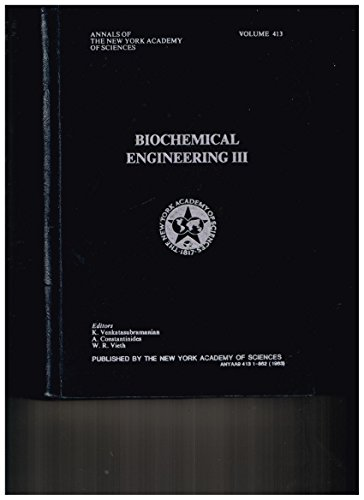 Biochemical Engineering III (Annals of the New: A. Constantinides