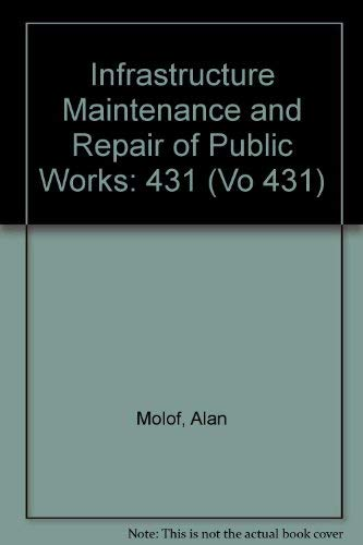 9780897662574: Infrastructure Maintenance and Repair of Public Works: 431 (Vo 431)