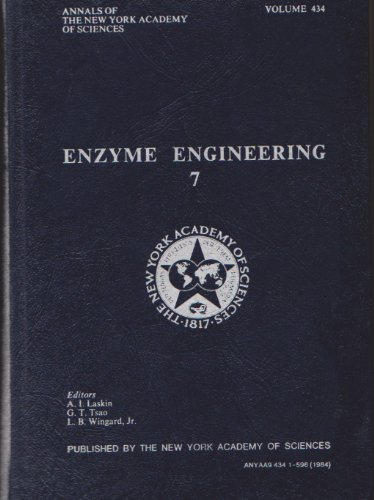 Enzyme Engineering 7.; (Annals of the New York Academy of Sciences Vol. 434): Laskin, A. I. et al (...