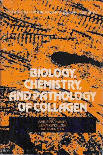 Biology, Chemistry, and Pathology of Collagen: Fleischmajer, Raul (Editor); Olsen, Bjorn R. (Editor...