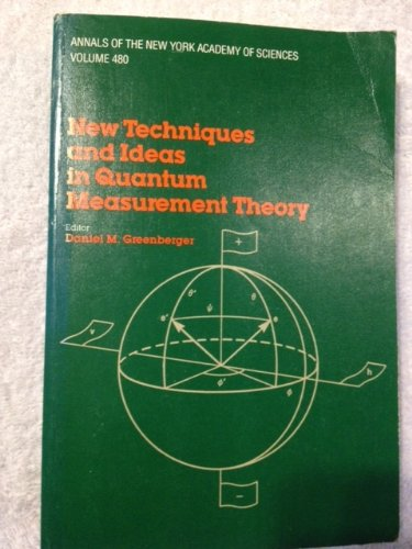 New Techniques and Ideas in Quantum Measurement Theory: Daniel M. Greenberger