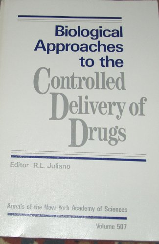 9780897664097: Biological Approaches to the Controlled Delivery of Drugs (Annals of the New York Academy of Sciences)