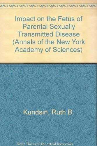 Impact on the Fetus of Parental Sexually Transmitted Disease (Annals of the New York Academy of ...