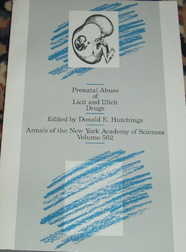 Prenatal abuse of licit and illicit drugs: Donald E. Hutchings,