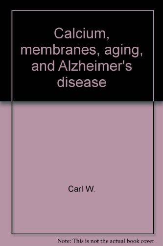 9780897665483: Calcium, membranes, aging, and Alzheimer's disease (Annals of the New York Academy of Sciences)