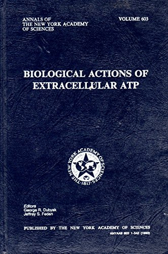Biological Actions of Extracellular Atp (Annals of the New York Academy of Sciences, Vol 603)