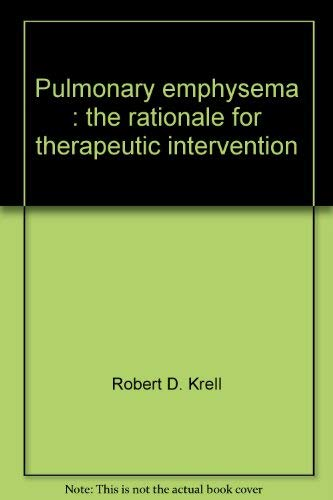 Pulmonary Emphysema: The Rationale for Therapeutic Intervention: Weinbaum, George;Krell, Robert