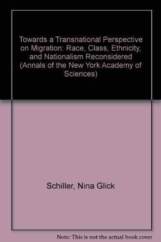 9780897667043: Towards a Transnational Perspective on Migration: Race, Class, Ethnicity, and Nationalism Reconsidered (Annals of the New York Academy of Sciences)