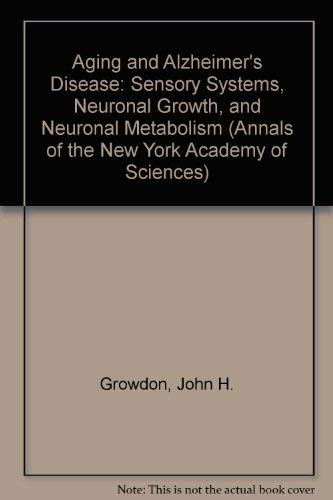 9780897667258: Aging and Alzheimer's Disease: Sensory Systems, Neuronal Growth, and Neuronal Metabolism (Annals of the New York Academy of Sciences)