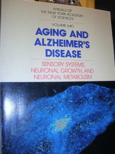 9780897667265: Aging and Alzheimer's Disease: Sensory Systems Neuronal Growth, and Neuronal Metabolism